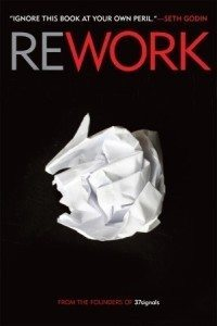 REWORK Book by Jason Fried & David Heinemeier Hansson - Notes and Summary