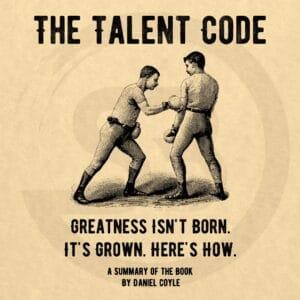The Talent Code Summary